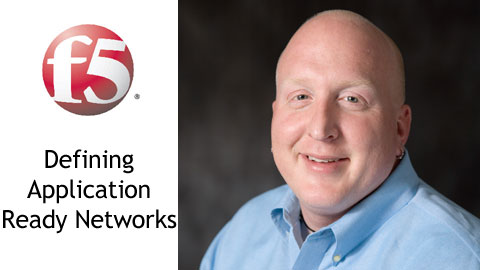 Defining Application Ready Networks with F5's Ken Salchow