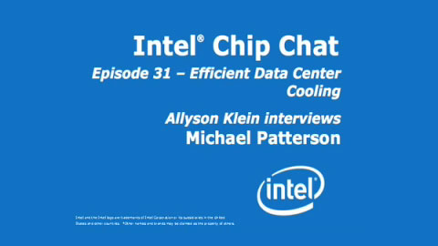 Efficient Data Center Cooling – Intel Chip Chat – Episode 31