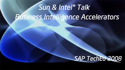 Intel and Sun: Business Intelligence Accelerator