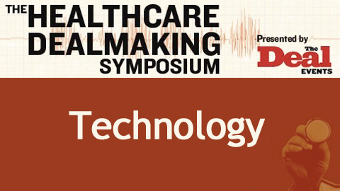 Healthcare Dealmaking Symposium: Technology