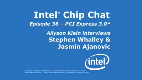 PCI Express 3.0* Intel Chip Chat – Episode 36